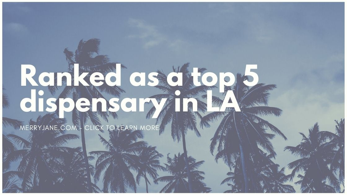 Ranked-as-a-top-5-dispensary-in-LA